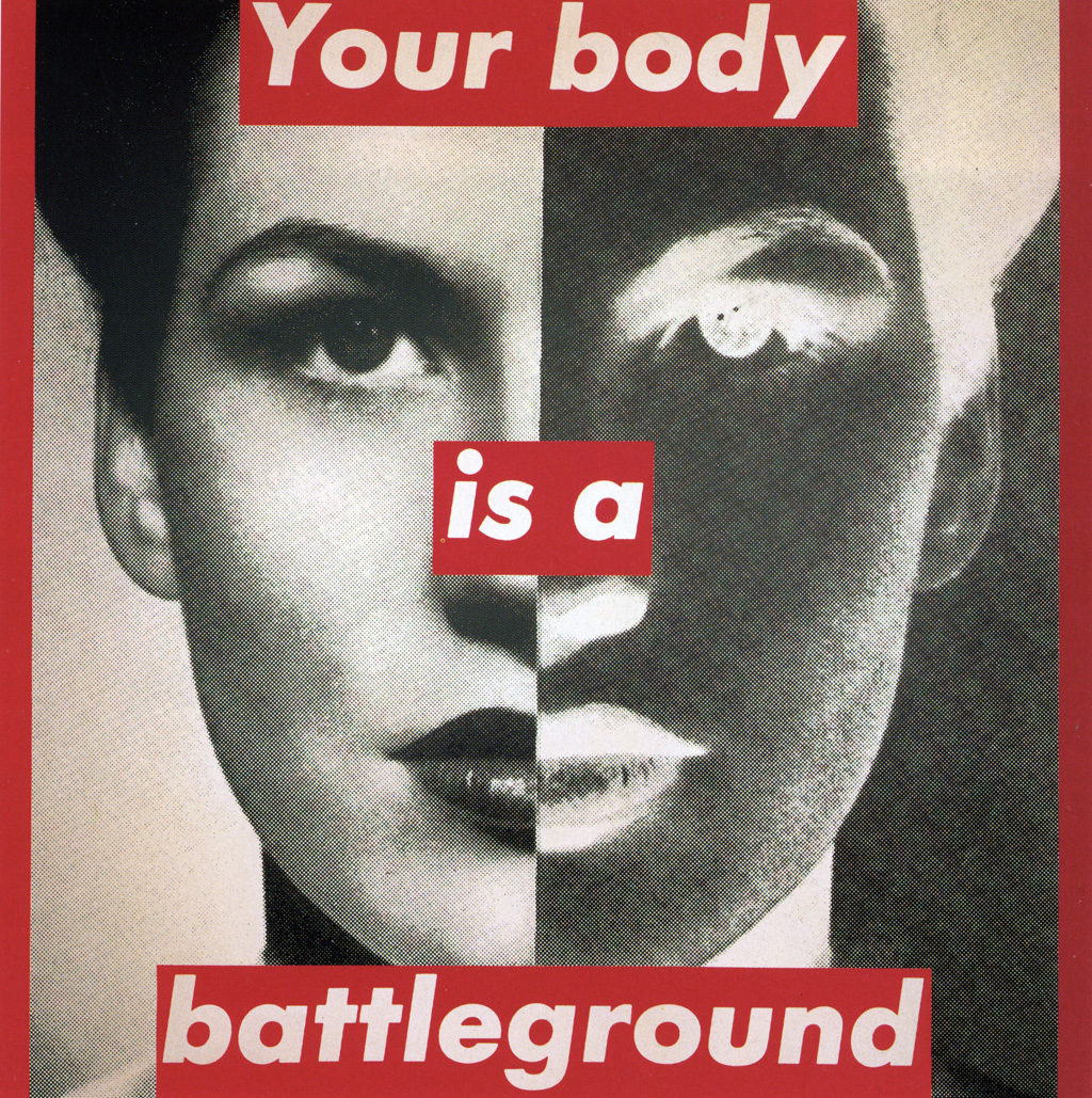Barbara Kruger, Your Body Is a Battleground, 1989.