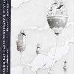 Cuando Las Casas Regresaron Flotando, Einar Turkowski.