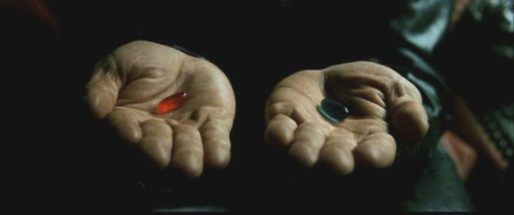 Morpheus from the Matrix offers two pills.